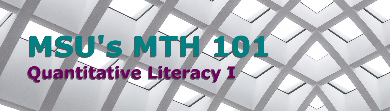 MSU's MTH101 – Quantitative Literacy I
